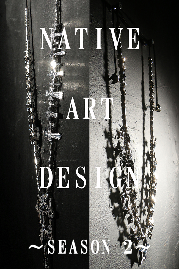 NATIVE ART DESIGN ~2nd Season~ Now on sale